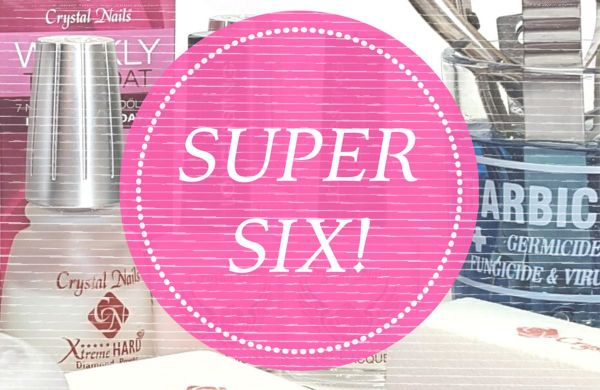 Super Six! Our 6 'must-have' nail tech kit essentials